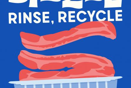 Four by five static image showing bacon with the text 'Sizzle, Rinse, Recycle' above it and 'Recycle' below.